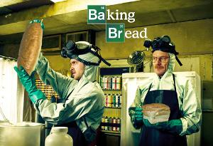 Baking bread, Breaking Bad styles